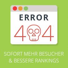 Error 404 - mehr Besucher und bessere Rankings