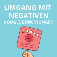 Umgang mit negativen Google Bewertungen