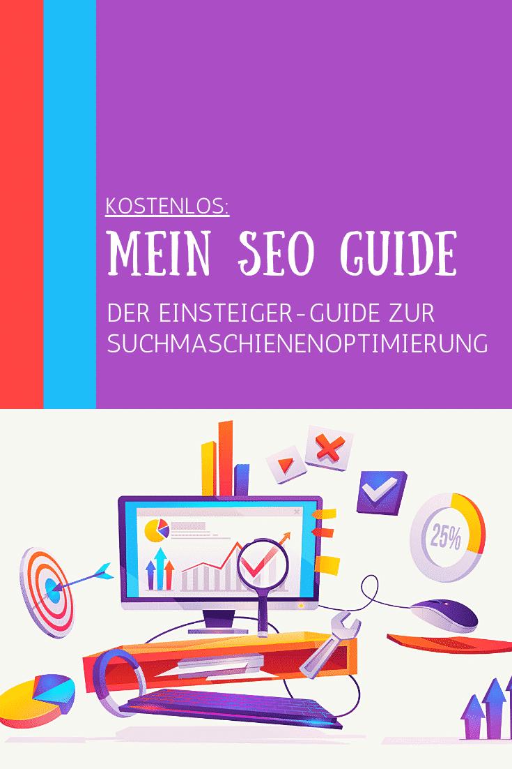 Mein SEO Guide: Der Einsteigerguide zur Suchmaschinenoptimierung