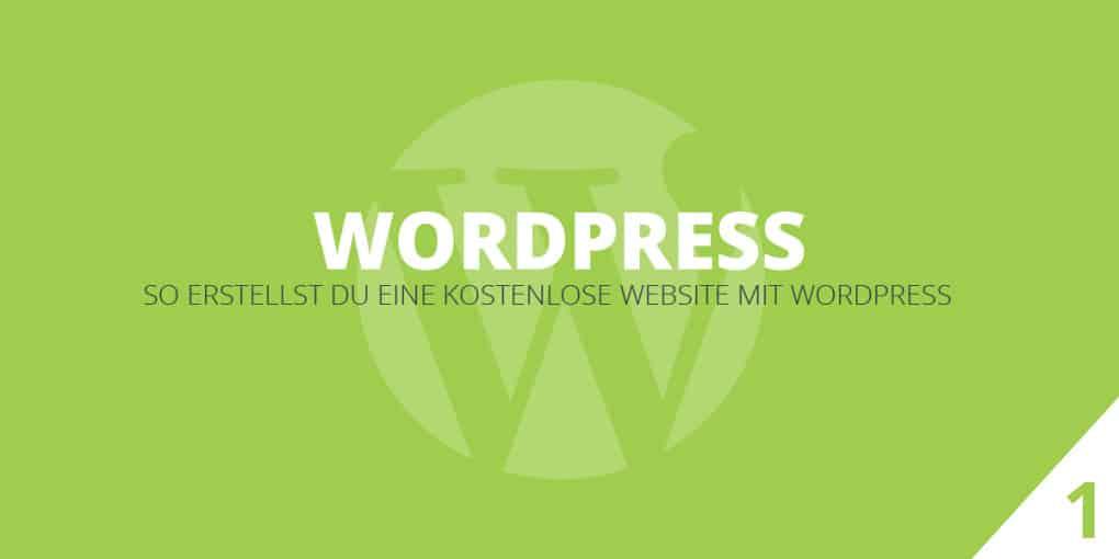 WordPress für Anfänger: Deine erste eigene und kostenlose WordPress Website erstellen